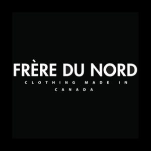 Frere du Nord Canadian Made Clothing company