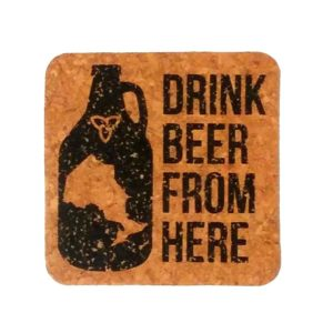 Drink Beer From Here cork coasters